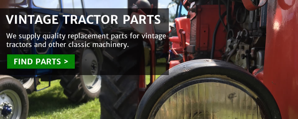 Quality replacement parts for your vintage tractor all at competitive prices